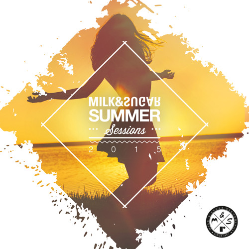 Summer Sessions 2015 (Compiled and Mixed by Milk & Sugar) (2015)